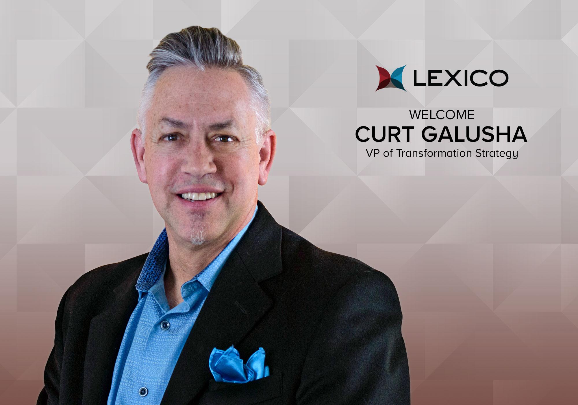 Curt Galusha, VP of Transformation Strategy, Lexico